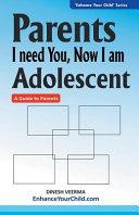 Parents I Need You  Now I Am Adolescent PDF