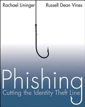 Phishing: Cutting the Identity Theft Line