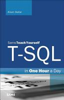 T SQL in One Hour a Day  Sams Teach Yourself PDF