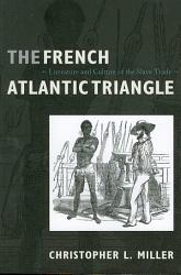The French Atlantic Triangle Book PDF