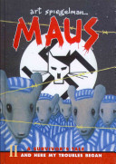 Maus A Survivors Tale  And Here My Troubles Begin