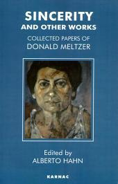 Sincerity and Other Works: Collected Papers of Donald Meltzer