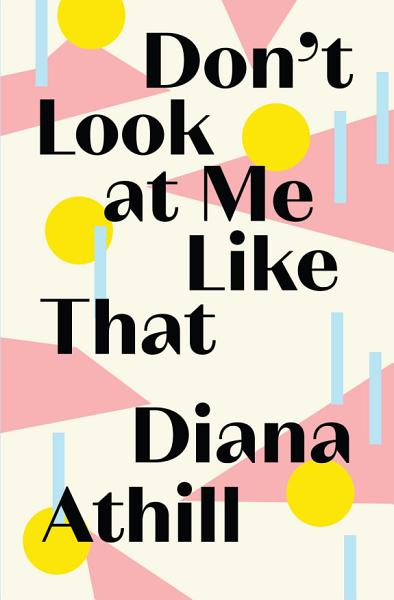 Download Don   t Look At Me Like That Book