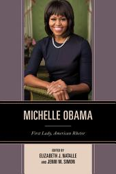 Michelle Obama: First Lady, American Rhetor