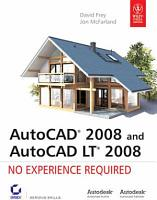 AUTOCAD 2008 AND AUTOCAD LT 2008  NO EXPERIENCE REQUIRED PDF