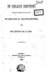 Un hablador sempiterno: juguete cómico en un acto arreglado al teatro español