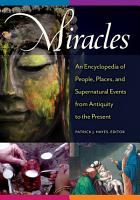 Miracles  An Encyclopedia of People  Places  and Supernatural Events from Antiquity to the Present PDF