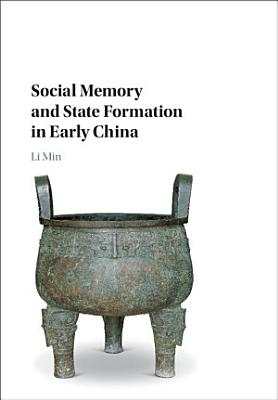 Social Memory and State Formation in Early China PDF