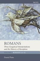 Romans  Three Exegetical Interpretations and the History of Reception PDF