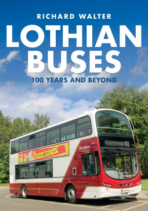 Lothian Buses  100 Years and Beyond