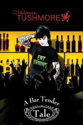 A Bar Tender Tale