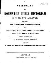 Symbolae ad dogmatum juris historiam e saec. XVI. allatae