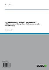 Von Malinowski bis Spradley - Methoden der Feldforschung am Beispiel des Weihnachtsfestes in Berlin-Wedding