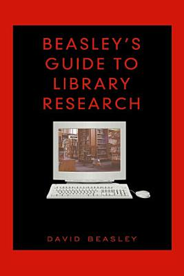 Beasley s Guide to Library Research PDF