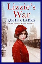 Lizzie's War: A heartbreaking, gritty family saga