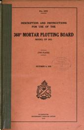 Description and Instructions for Use of the 360 ̊mortar Plottng Board: Model of 1911 ... October 9, 1912