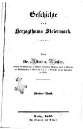 Geschichte des Herzogthums Steiermark von D.or Albert von Muchar: Band 5