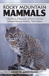 Rocky Mountain Mammals, Third Edition: Edition 3