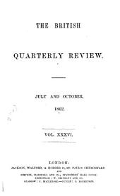 The British Quarterly Review: Volume 36