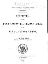 Statistics of the Production of the Precious Metals in the United States