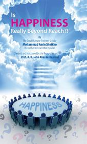 Is happiness really beyond reach?!