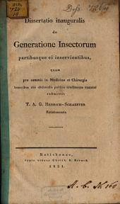 Diss. inaug. de generatione insectorum, partibusque ei inservientibus
