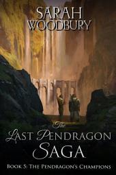 The Pendragon's Champions (The Last Pendragon Saga Book 5)