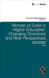 Women of Color in Higher Education: Changing Directions and New Perspectives