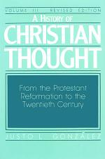 A History of Christian Thought: From the Protestant Reformation to the twentieth century