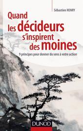 Quand les décideurs s'inspirent des moines: 9 principes pour donner du sens à votre action