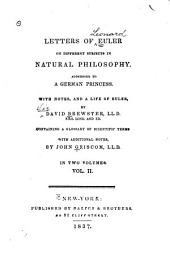Letters on different subjects in natural philosophy: Addressed to a German princess, Volume 2