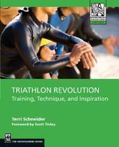 Triathlon Revolution: Training, Technique, and Inspiration