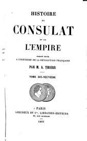 Histoire du consulat et de l'empire: faisant suite à l'Histoire de la révolution française, Volume19