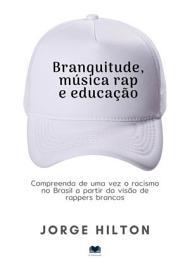 Branquitude  M  sica Rap E Educa    o PDF