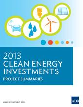 2013 Clean Energy Investments: Project Summaries