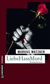 LiebeHassMord: Kriminalroman