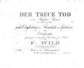 Der treue Tod: von Theodor Körner ; in Musik gesetzt mit Begleitung des Pianoforte oder Guitarre