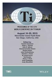 Proceedings of the 13th World Conference on Titanium