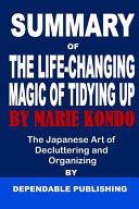 Summary of The Life Changing Magic of Tidying Up by Marie Kondo