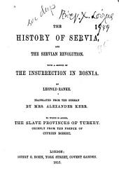 The History of Servia, and the Servian Revolution: With a Sketch of the Insurrection in Bosnia