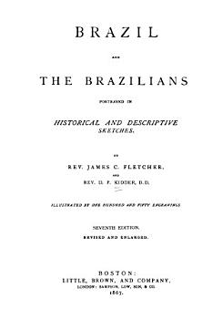 Brazil and the Brazilians  Portrayed in Historical and Descriptive Sketches PDF