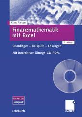 Finanzmathematik mit Excel: Grundlagen - Beispiele - Lösungen. Mit interaktiver Übungs-CD-ROM, Ausgabe 2