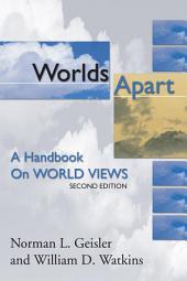 Worlds Apart: A Handbook on World Views; Second Edition
