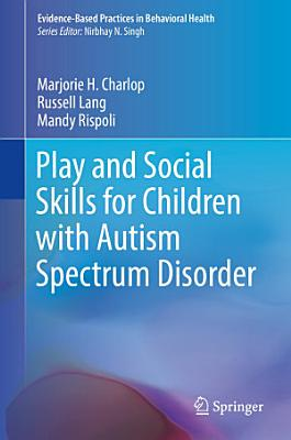 Play and Social Skills for Children with Autism Spectrum Disorder PDF