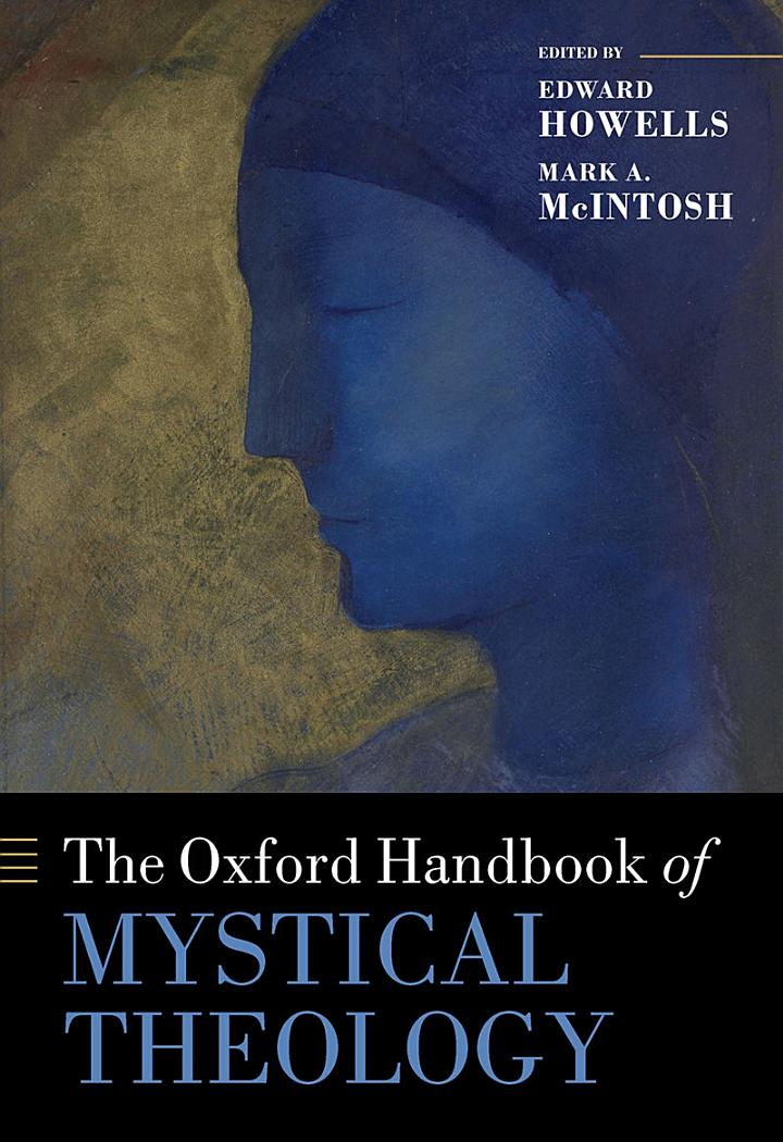 The Oxford Handbook of Mystical Theology