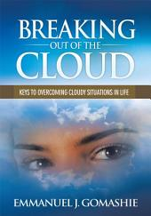 Breaking Out of the Cloud: Keys to Overcoming Cloudy Situations in Life