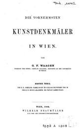Die vornehmsten Kunstdenkmäler in Wien: Band 1