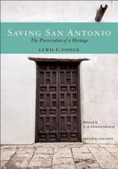 Saving San Antonio: The Preservation of a Heritage