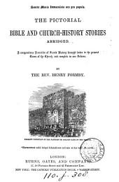 The Pictorial Bible and Church History Stories Abridged, Etc