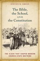 The Bible  the School  and the Constitution PDF